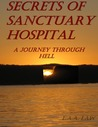 Secrets of Sanctuary Hospital A Journey Through Hell by L.A.A. Law