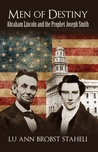 Men of Destiny: Abraham Lincoln and the Prophet Joseph Smith