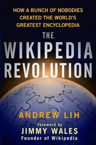 The Wikipedia Revolution by Andrew Lih
