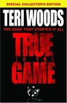 True to the Game by Teri Woods