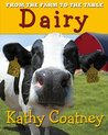 Dairy (From the Farm to the Table #1)