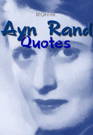 Ayn Rand: Quotes