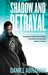 Shadow and Betrayal (Long Price Omnibus #1)