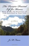 The Promise-Powered Life for Women: How to See the Promises of God Fulfilled in Your Life