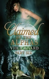 Claimed by the Alphas: Part Six (Running With Alphas Book 6)