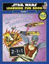 Star Wars Learning Fun Book : Simple Adding and Subtracting (Star Wars Learning Fun Books - Stick & Restick)