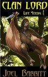 Clan Lord: Science Fiction Adventure Short Stories (Life Sticks)