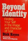 Beyond Identity: Finding Yourself in the Image and Character of God