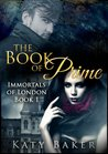 The Book of Prime (Immortals of London, #1)