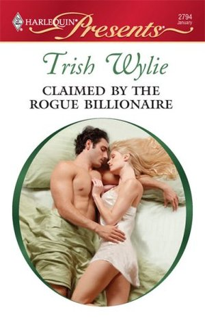 Claimed By The Rogue Billionaire by Trish Wylie