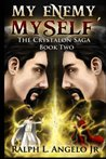 My Enemy, Myself (The Crystalon Saga #2)