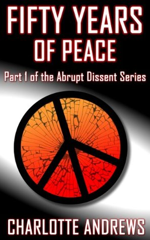 Fifty Years of Peace (Abrupt Dissent Series)