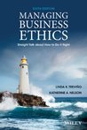 Managing Business Ethics: Straight Talk about How to Do It Right, 6th Edition