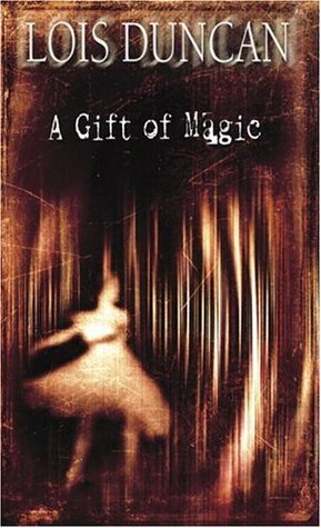 A Gift of Magic by Lois Duncan