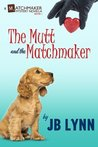 The Mutt and the Matchmaker (A Matchmaker Mystery, #1)