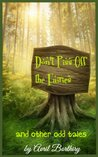 Don't Piss Off The Fairies: and other odd tales