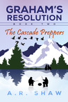 The Cascade Preppers (Graham's Resolution #2)