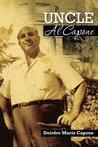 Uncle Al Capone - The Untold Story from Inside His Family by Deirdre Marie Capone