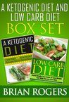 A Ketogenic Diet / Low Carb Diet [Box Set]
