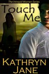 Touch Me (Intrepid Women, #2)