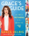Grace's Guide: The Art of Pretending to Be a Grown-up