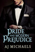 Pride and Modern Prejudice