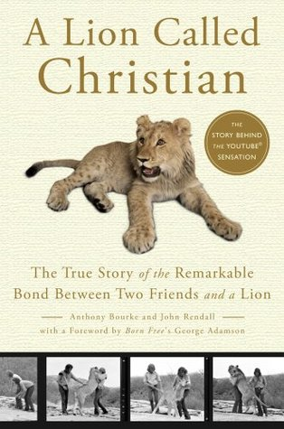 A Lion Called Christian by Anthony Bourke