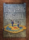 The Handbook To Discovering God's Will