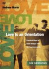 Love Is an Orientation Video Study: Practical Ways to Build Bridges with the Gay Community
