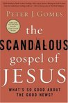The Scandalous Gospel of Jesus: What's So Good About the Good News?