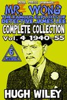 Mr. Wong - Complete Collection vol. 4 1940-55 [Illustrated]: The Famous Exploits of Detective James Lee