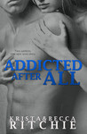 Addicted After All by Krista Ritchie