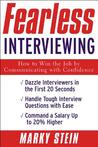 Fearless Interviewing: How to Win the Job by Communicating with Confidence