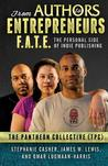 F.A.T.E.: From Authors to Entrepreneurs - The Personal Side of Indie Publishing