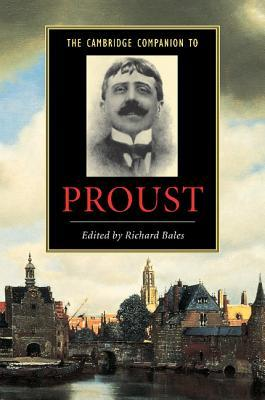 The Cambridge Companion to Proust by Richard Bales