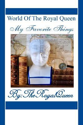 World Of The Royal Queen-My Favorite Things