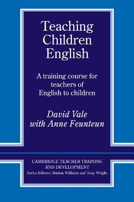 Teaching Children English: A Training Course for Teachers of English to Children