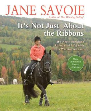 It's Not Just about the Ribbons: It's about Enriching Riding (and Life) with a Winning Attitude