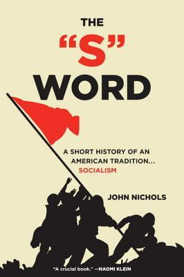 """The """"S"""" Word: A Short History of an American Tradition... Socialism"""