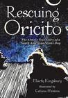 Rescuing Oricito: The Almost True Story of a South American Street Dog