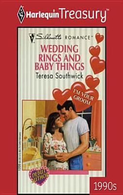 Wedding Rings and Baby Things