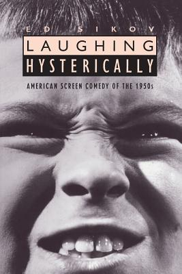 Laughing Hysterically: American Screen Comedy of the 1950s