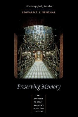 Preserving Memory by Edward Tabor Linenthal