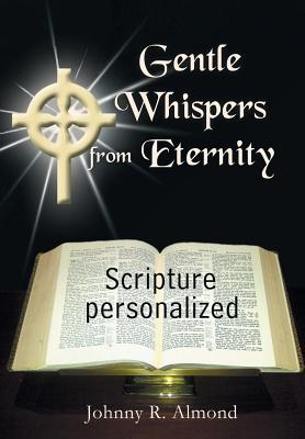 Gentle Whispers from Eternity: Scripture Personalized