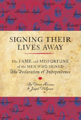 Signing Their Lives Away by Denise Kiernan