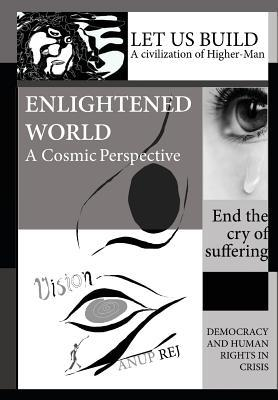 Vision of an Enlightened World: A Cosmic Perspective
