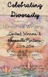 Celebrating Diversity Through Creative Writing: Winners & Honorable Mentions 2013-2014