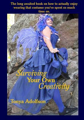 Surviving Your Own Creativity