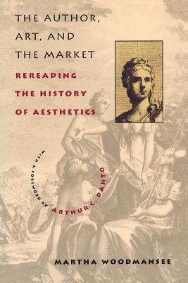 The Author, Art, and the Market by Martha Woodmansee