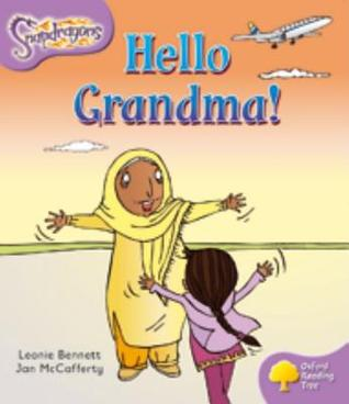 Hello Grandma! (Oxford Reading Tree: Stage 1+: Snapdragons)